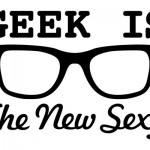 10. Geek is the new sexy tshirt